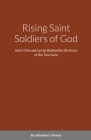 Rising Saint Soldiers of God: God is One and can be Realised by the Grace of the True Guru Cover Image