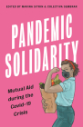 Pandemic Solidarity: Mutual Aid during the Coronavirus Crisis (FireWorks) Cover Image