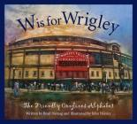 W Is for Wrigley: The Friendly Confines Alphabet Cover Image