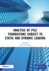 Analysis of Pile Foundations Subject to Static and Dynamic Loading Cover Image