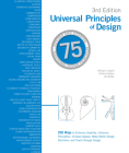 Universal Principles of Design, Completely Updated and Expanded Third Edition: 200 Ways to Enhance Usability, Influence Perception, Increase Appeal, Make Better Design Decisions, and Teach through Design (Rockport Universal) Cover Image
