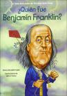 Quien Fue Benjamin Franklin? (Who Was Ben Franklin?) (Quien Fue? / Who Was?) Cover Image