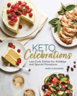 Keto Celebrations: Low-Carb Dishes for Holidays and Special Occasions Cover Image