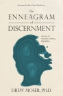 The Enneagram of Discernment: The Way of Vocation, Wisdom, and Practice Cover Image