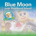 The Adventures of Felix & Pip: Blue Moon over Raymond Island Cover Image