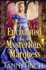 Enchanted by the Mysterious Marquess: A Clean & Sweet Regency Historical Romance Cover Image