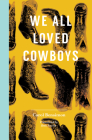 We All Loved Cowboys Cover Image