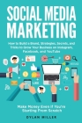 Social Media Marketing: How to Build a Brand, Strategies, Secrets, and Tricks to Grow Your Business on Instagram, Facebook, and YouTube. Make Cover Image