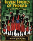 Seven Spools of Thread: A Kwanzaa Story Cover Image
