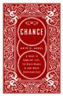 Chance: A Guide to Gambling, Love, the Stock Market, and Just About Everything Else Cover Image