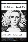 Affirmative Coloring Book: Madilyn Bailey Inspired Designs Cover Image