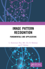 Image Pattern Recognition: Fundamentals and Applications Cover Image
