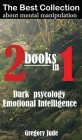 The best collection of information about mental manipulation 2 books in 1: Dark psycology - Emotional Intelligence Cover Image