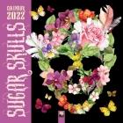 Sugar Skulls Wall Calendar 2022 (Art Calendar) Cover Image