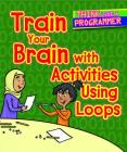 Train Your Brain with Activities Using Loops Cover Image