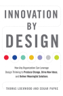 Innovation by Design: How Any Organization Can Leverage Design Thinking to Produce Change, Drive New Ideas, and Deliver Meaningful Solutions Cover Image