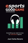 Esports, Good Game: Everything you need to know to understand esports Cover Image