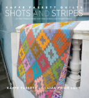 Kaffe Fassett Quilts: Shots & Stripes: 24 New Projects Made with Shot Cottons and Striped Fabrics Cover Image