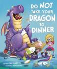 Do Not Take Your Dragon to Dinner (Fiction Picture Books) Cover Image