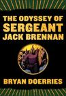 The Odyssey of Sergeant Jack Brennan Cover Image