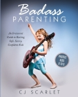 Badass Parenting: An Irreverent Guide to Raising Safe, Savvy, Confident Kids Cover Image