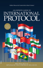 An Experts' Guide to International Protocol: Best Practice in Diplomatic and Corporate Relations Cover Image