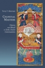 Celestial Masters: History and Ritual in Early Daoist Communities (Harvard-Yenching Institute Monograph #102) Cover Image