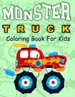 Monster Truck Coloring Book for Kids: Coloring Book for Kids Ages 4-8 With 50 Pages of Monster Trucks (Monster Truck Coloring Books For Kids) Cover Image