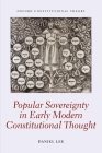 Popular Sovereignty in Early Modern Constitutional Thought (Oxford Constitutional Theory) Cover Image