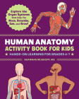 Human Anatomy Activity Book for Kids: Hands-On Learning for Grades 4-7 Cover Image