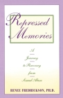 Repressed Memories: A Journey to Recovery from Sexual Abuse Cover Image