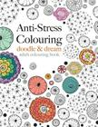 Anti-Stress Colouring: doodle & dream Cover Image