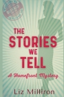 The Stories We Tell: A Homefront Mystery Cover Image
