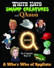 White Hats, Swamp Creatures and QAnon: A Who's Who of Spygate Cover Image