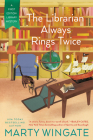 The Librarian Always Rings Twice (A First Edition Library Mystery #3) Cover Image