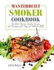 Masterbuilt Smoker Cookbook: The Best Electric Smoker Recipes and Technique for Easy and Delicious BBQ Cover Image