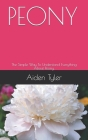 Peony: The Simple Way To Understand Everything About Peony. Cover Image
