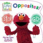 Elmo's World: Opposites! (Sesame Street) Cover Image