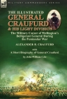 The Illustrated General Craufurd and His Light Division: the Military Career of Wellington's Belligerent General During the Peninsular War with a Shor Cover Image