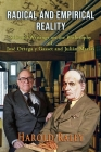 Radical and Empirical Reality: Selected Writings on the Philosophy of José Ortega y Gasset and Julián Marías Cover Image