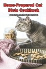 Home-prepared Cat Diets Cookbook_ Easy, Simple And Nutritious Treats For Cats: Simple Guide Book For Cat Food Cover Image