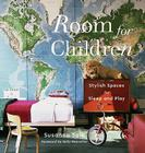 Room for Children: Stylish Spaces for Sleep and Play Cover Image