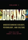 Dreams [2 Volumes]: Understanding Biology, Psychology, and Culture Cover Image