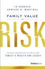 Family Value at Risk: Inclusive Communication to Pass on Your Family's Wealth and Legacy Cover Image