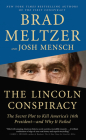 The Lincoln Conspiracy: The Secret Plot to Kill America's 16th President - And Why It Failed Cover Image