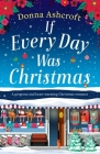 If Every Day Was Christmas: A gorgeous and heart-warming Christmas romance Cover Image