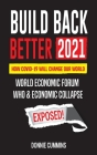 Build Back Better 2021: How covid-19 will change our World; World Economic Forum, WHO & Economic Collapse Exposed! Cover Image