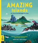 Amazing Islands: 100+ Places That Will Boggle Your Mind (Our Amazing World) Cover Image