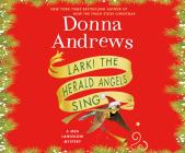 Lark! the Herald Angels Sing (Meg Langslow Mysteries #23) Cover Image
