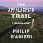 The Appalachian Trail Lib/E: A Biography Cover Image